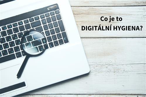 Vysvětlujeme pojmy z digitálního světa: Digitální hygiena